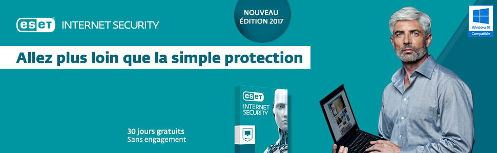 ESET Internet Security - Nouveau Edition 2017 - Allez plus loin que la simple protection